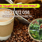 Cafe nguyên chất giá bao nhiêu?