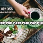 Cung cấp cafe cho các quán