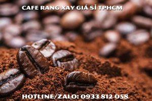 Cafe rang xay giá sỉ TPHCM